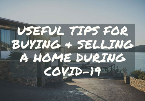 Useful Tips for Buying and Selling A Home During Covid-19 in Toronto & GTA, Ontario?